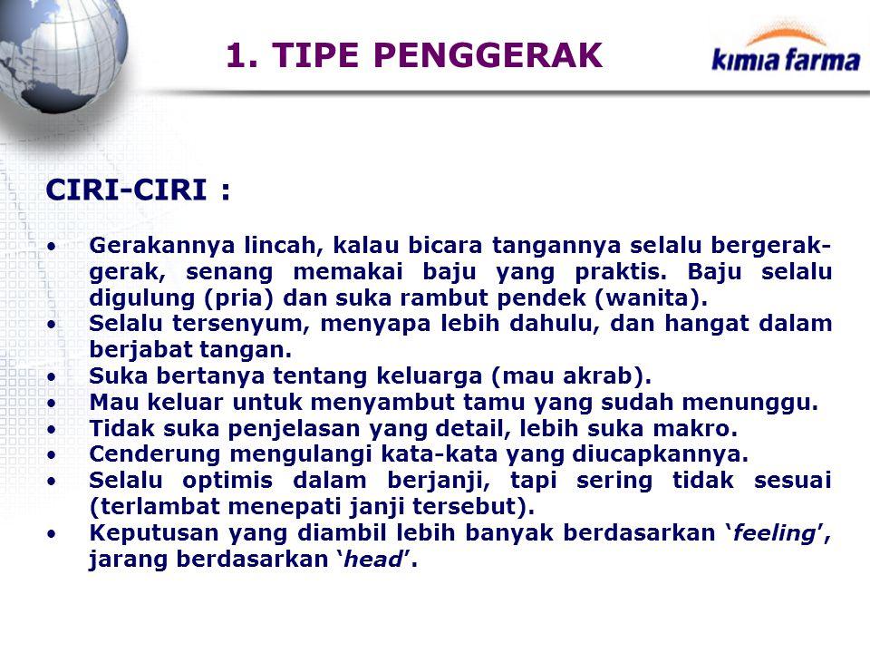 1. TIPE PENGGERAK CIRI-CIRI :