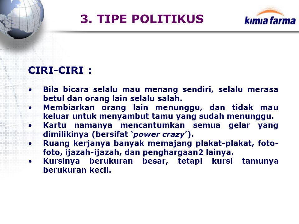 3. TIPE POLITIKUS CIRI-CIRI :