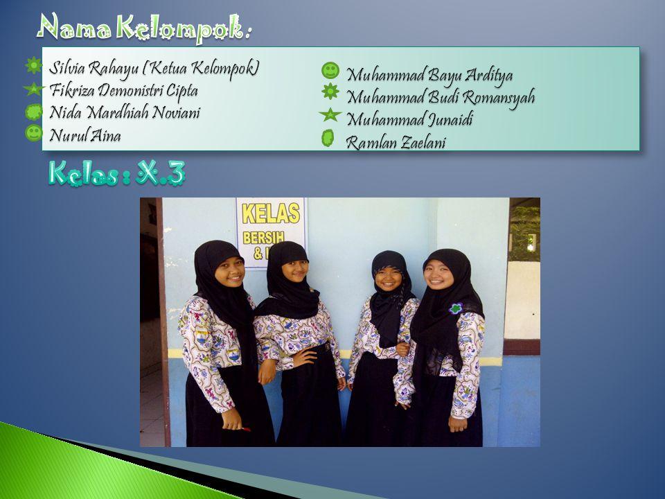 Nama Kelompok : Kelas : X.3