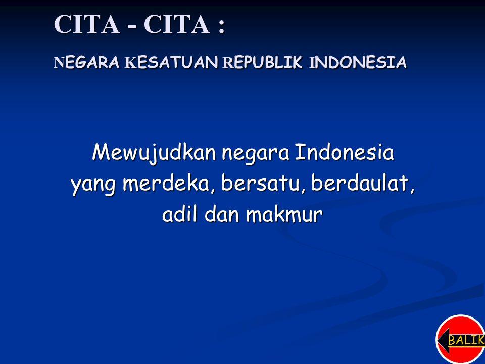 CITA - CITA : NEGARA KESATUAN REPUBLIK INDONESIA