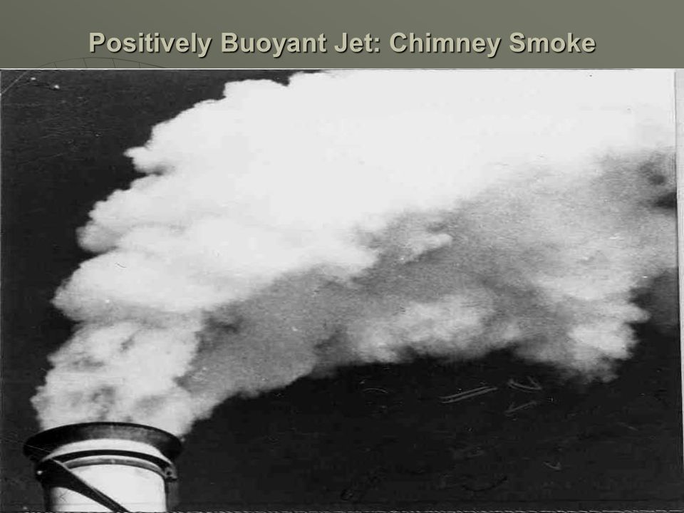 Positively Buoyant Jet: Chimney Smoke