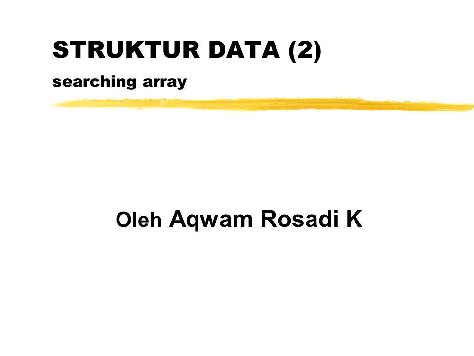 STRUKTUR DATA (2) searching array