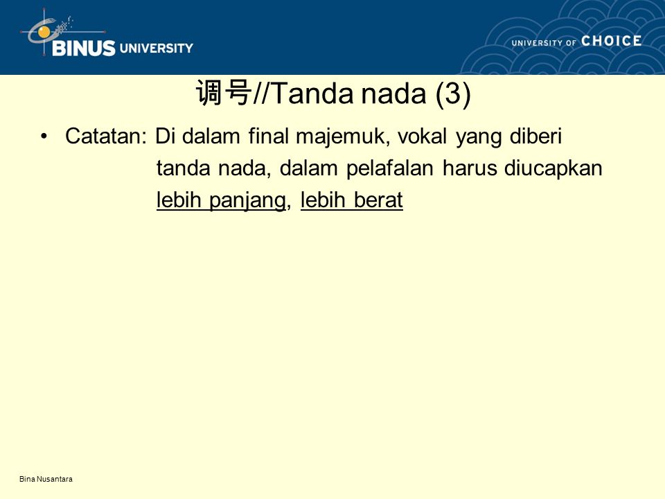 调号//Tanda nada (3) Catatan: Di dalam final majemuk, vokal yang diberi