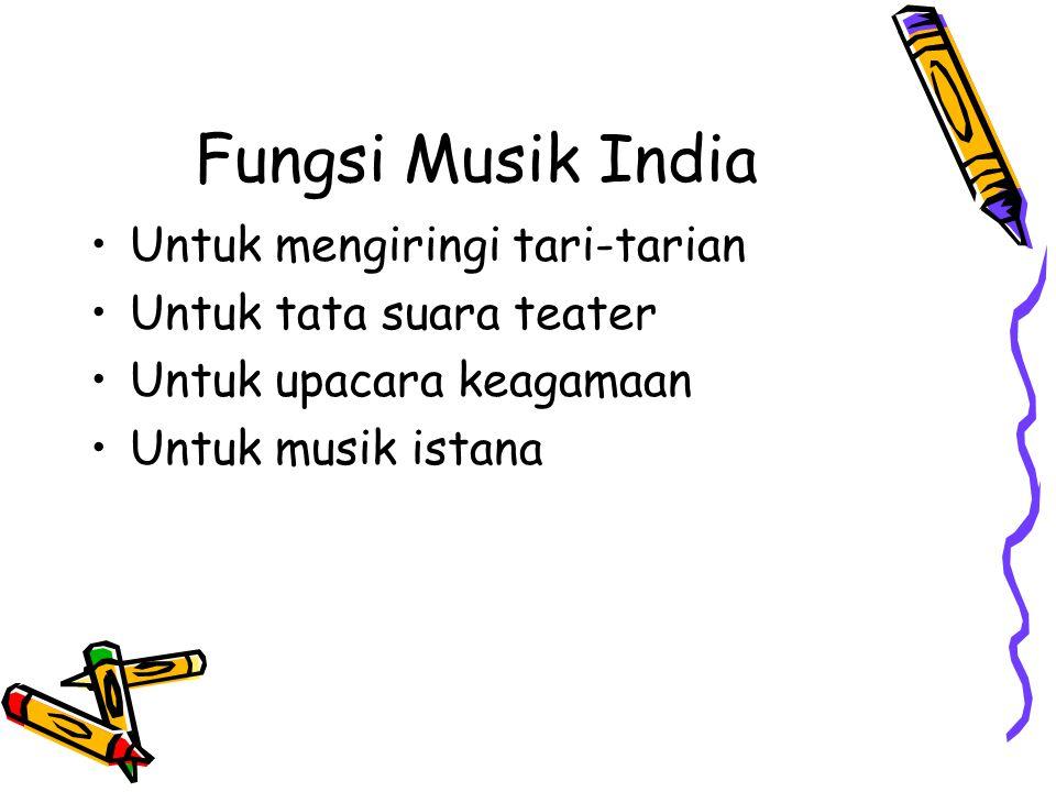 Fungsi Musik India Untuk mengiringi tari-tarian
