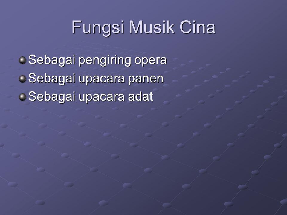 Fungsi Musik Cina Sebagai pengiring opera Sebagai upacara panen