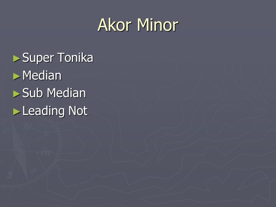 Akor Minor Super Tonika Median Sub Median Leading Not