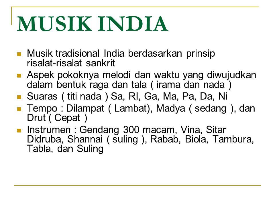 MUSIK INDIA Musik tradisional India berdasarkan prinsip risalat-risalat sankrit.
