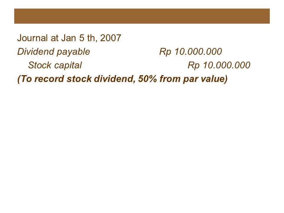 Journal at Jan 5 th, 2007 Dividend payable Rp 10.000.000.