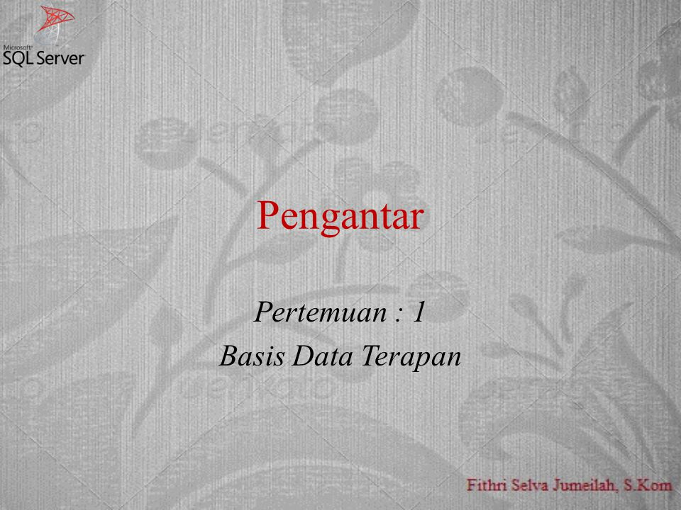 Pertemuan : 1 Basis Data Terapan