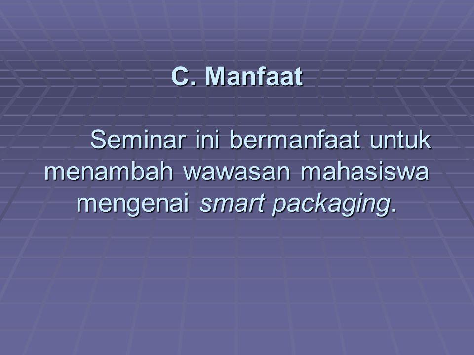 C. Manfaat Seminar ini bermanfaat untuk menambah wawasan mahasiswa mengenai smart packaging.