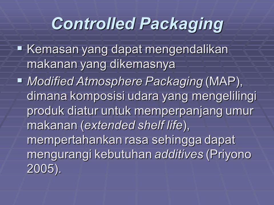 Controlled Packaging Kemasan yang dapat mengendalikan makanan yang dikemasnya.