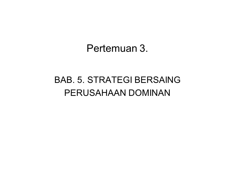 BAB. 5. STRATEGI BERSAING PERUSAHAAN DOMINAN