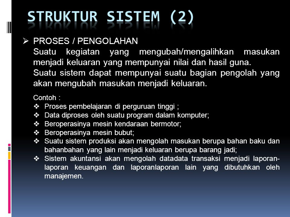 STRUKTUR SISTEM (2) PROSES / PENGOLAHAN