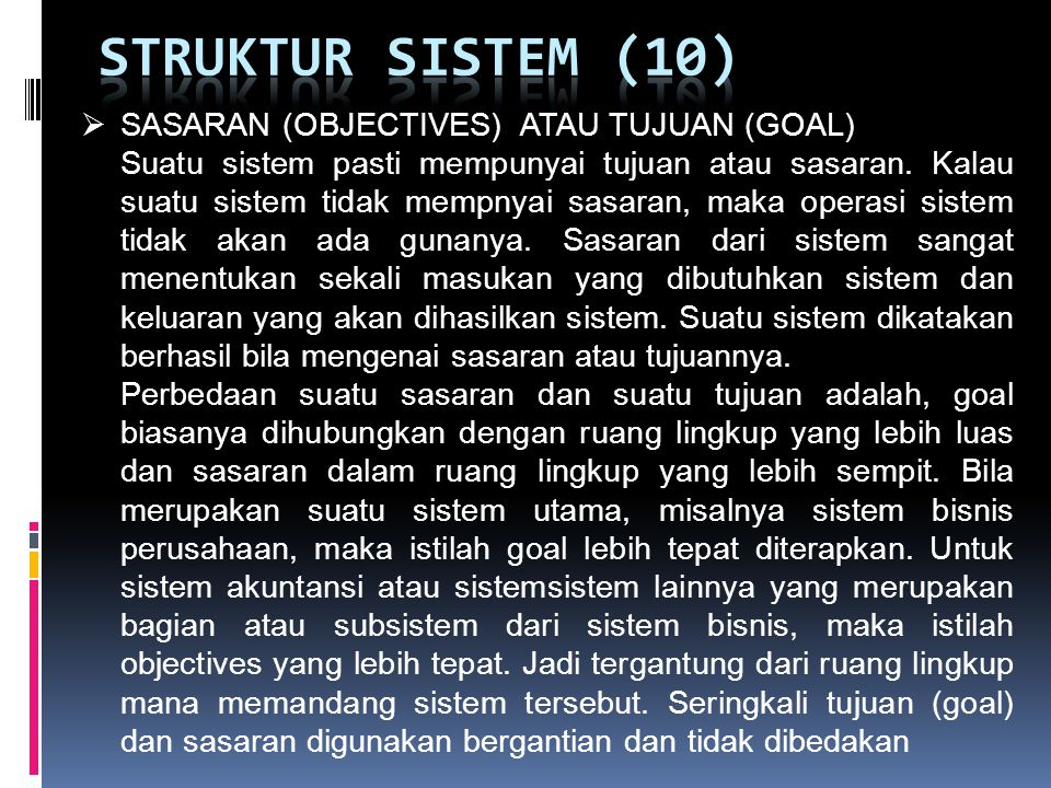 STRUKTUR SISTEM (10) SASARAN (OBJECTIVES) ATAU TUJUAN (GOAL)