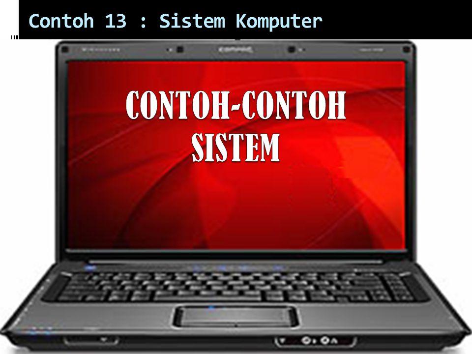 Contoh 13 : Sistem Komputer