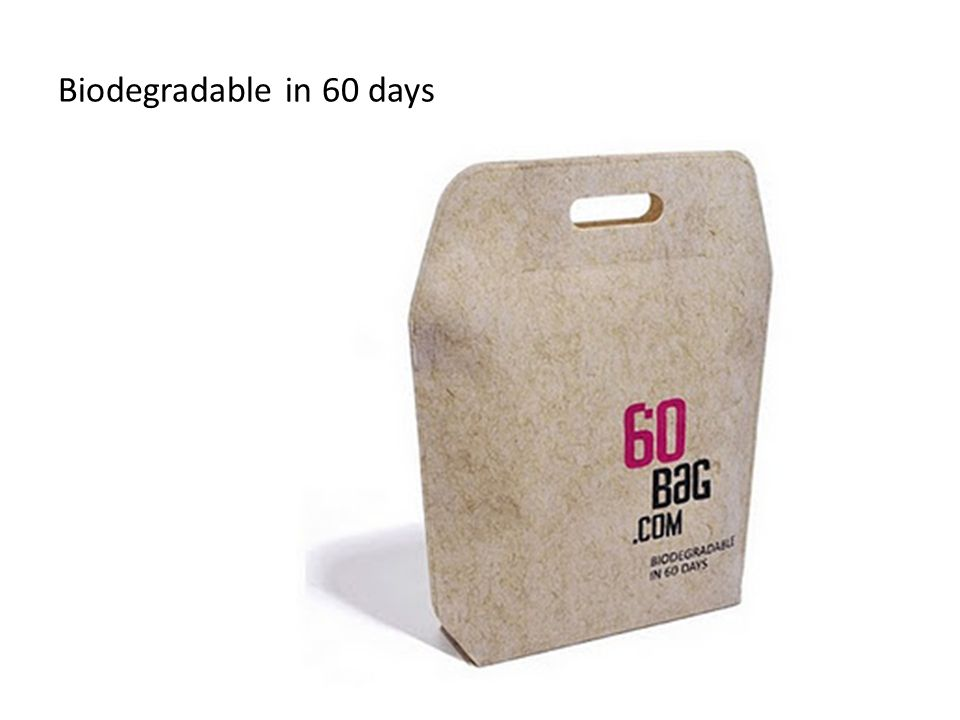 Biodegradable in 60 days