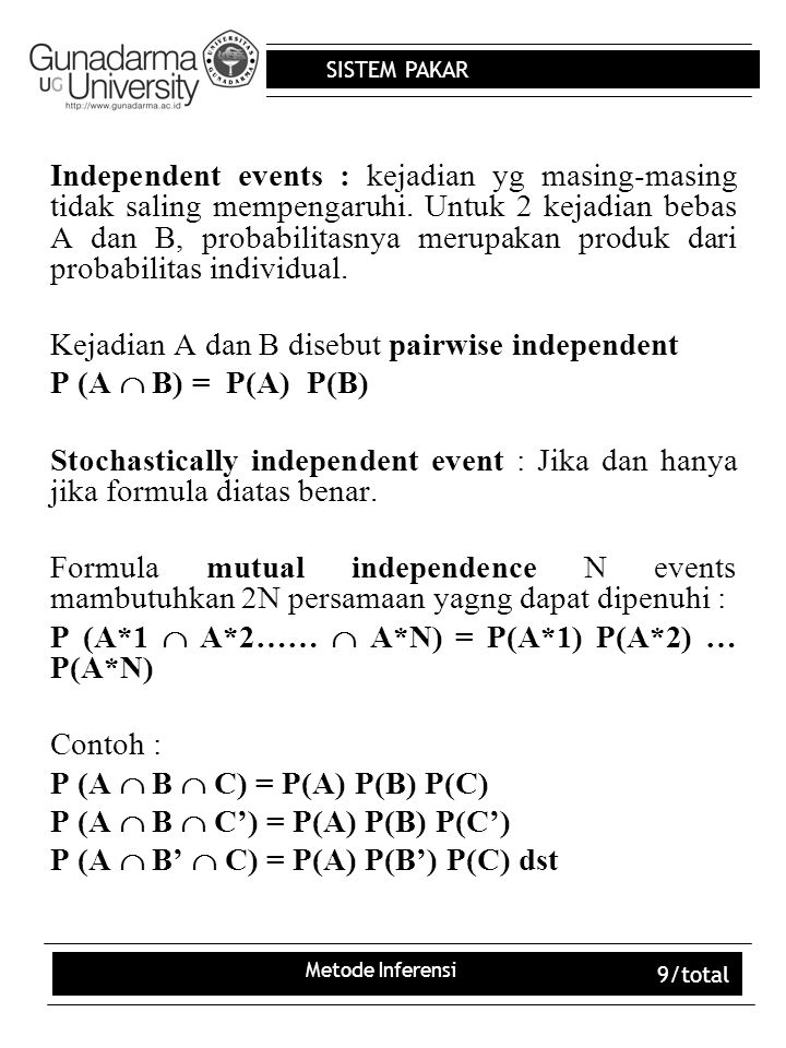 Kejadian A dan B disebut pairwise independent P (A  B) = P(A) P(B)