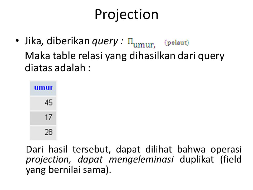 Projection Jika, diberikan query :
