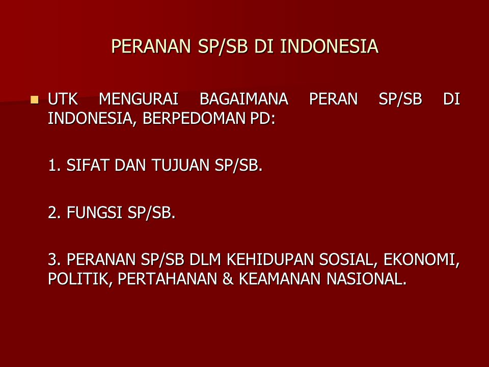 PERANAN SP/SB DI INDONESIA