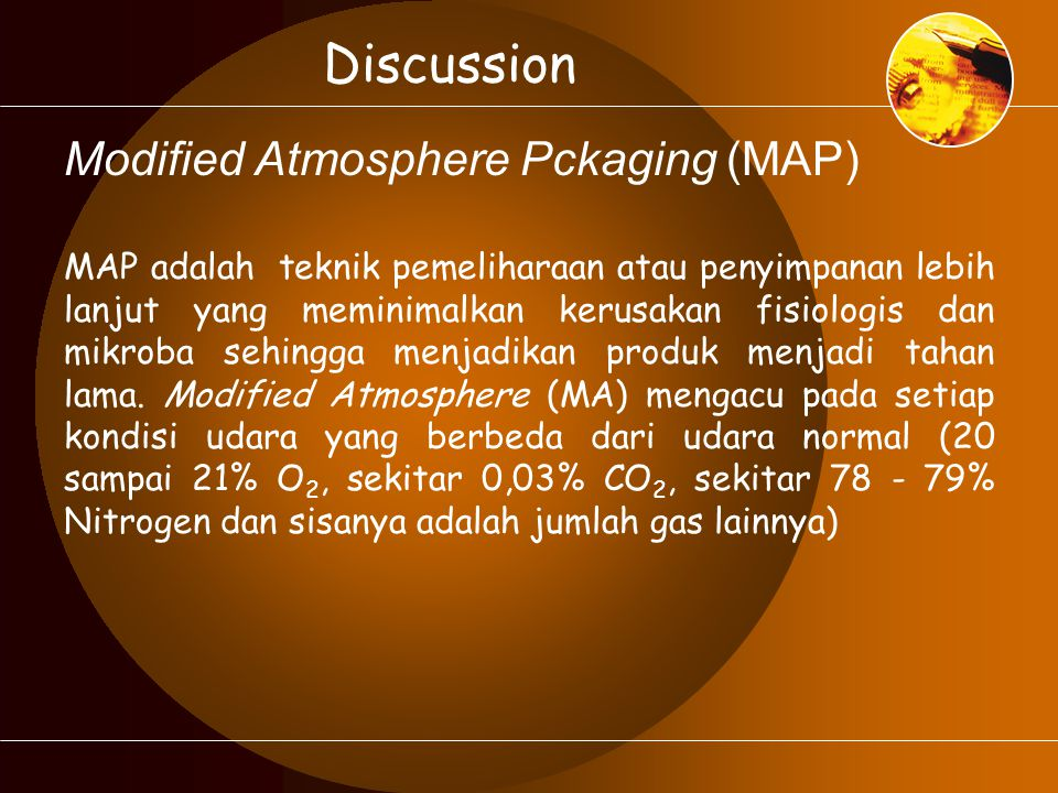 Discussion Modified Atmosphere Pckaging (MAP)