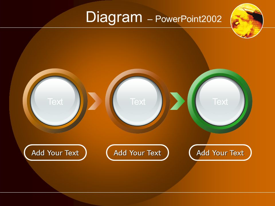 Diagram – PowerPoint2002 Add Your Text Text