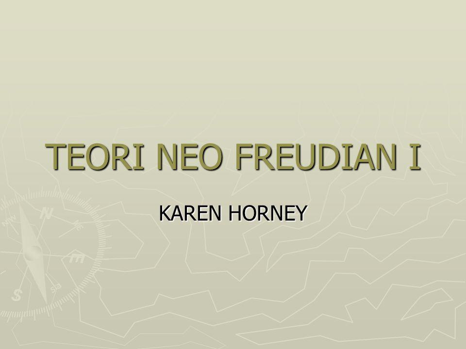 TEORI NEO FREUDIAN I KAREN HORNEY