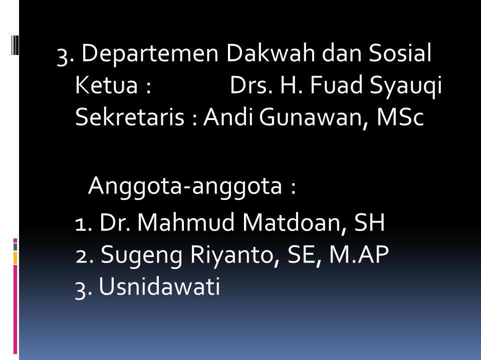 3. Departemen Dakwah dan Sosial Ketua : Drs. H