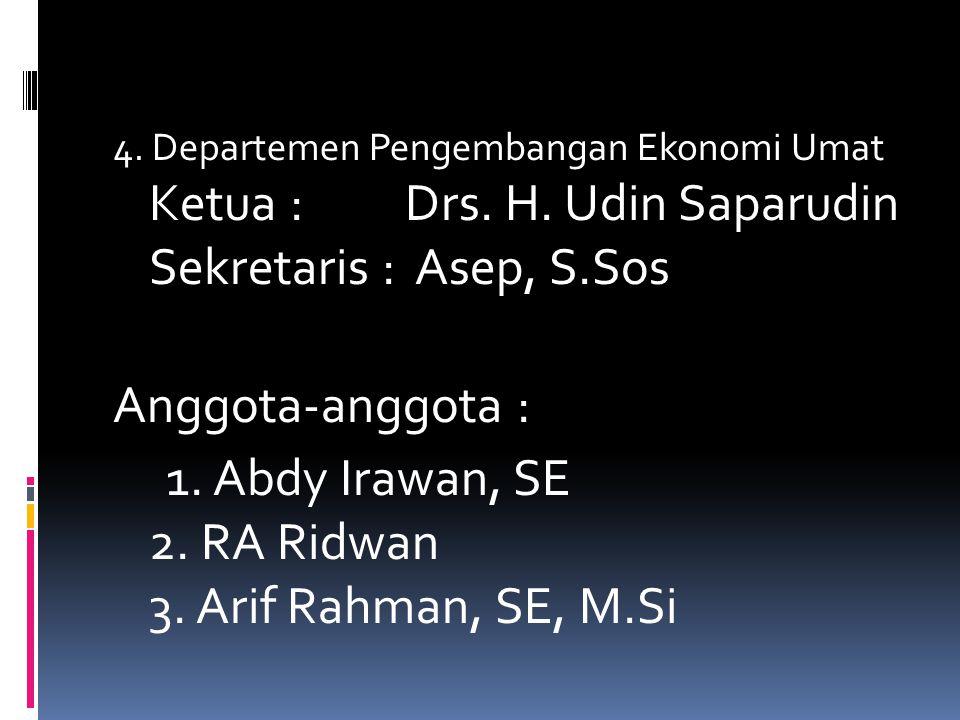 1. Abdy Irawan, SE 2. RA Ridwan 3. Arif Rahman, SE, M.Si