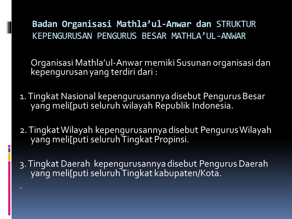 Badan Organisasi Mathla'ul-Anwar dan STRUKTUR KEPENGURUSAN PENGURUS BESAR MATHLA'UL-ANWAR