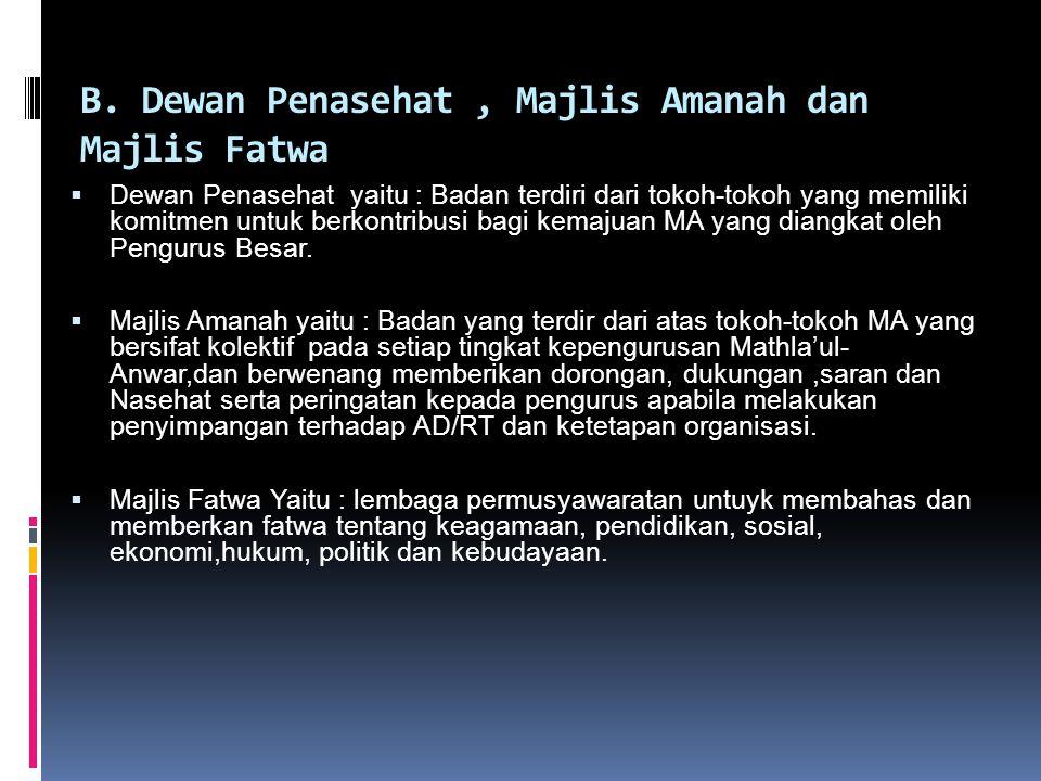 B. Dewan Penasehat , Majlis Amanah dan Majlis Fatwa