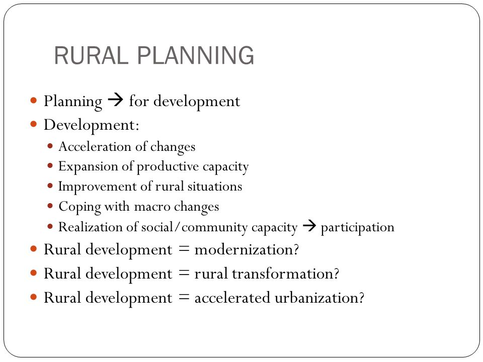 RURAL PLANNING Planning  for development Development: