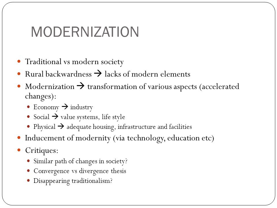 MODERNIZATION Traditional vs modern society