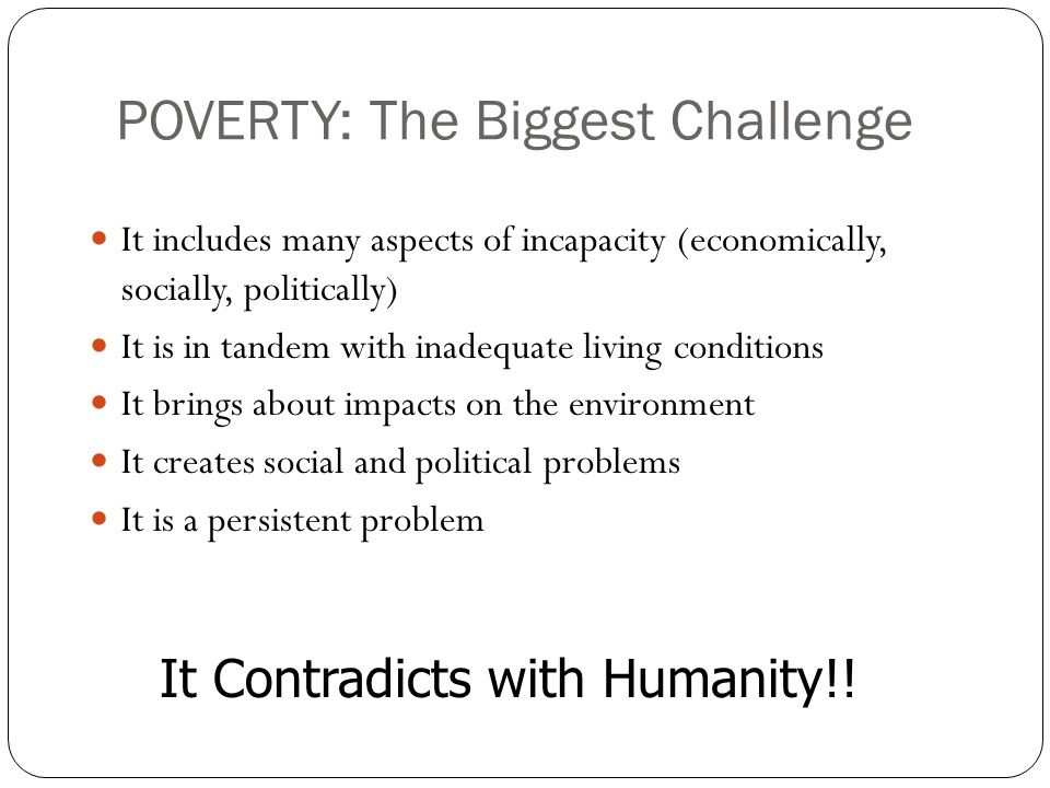 POVERTY: The Biggest Challenge