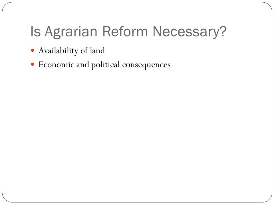 Is Agrarian Reform Necessary