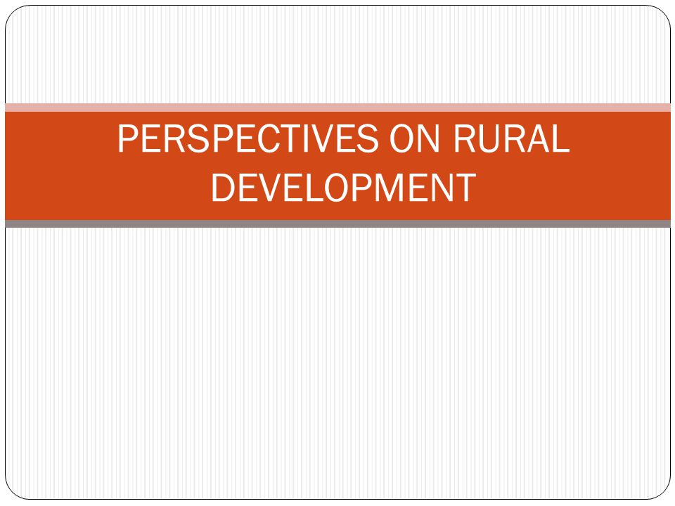 PERSPECTIVES ON RURAL DEVELOPMENT