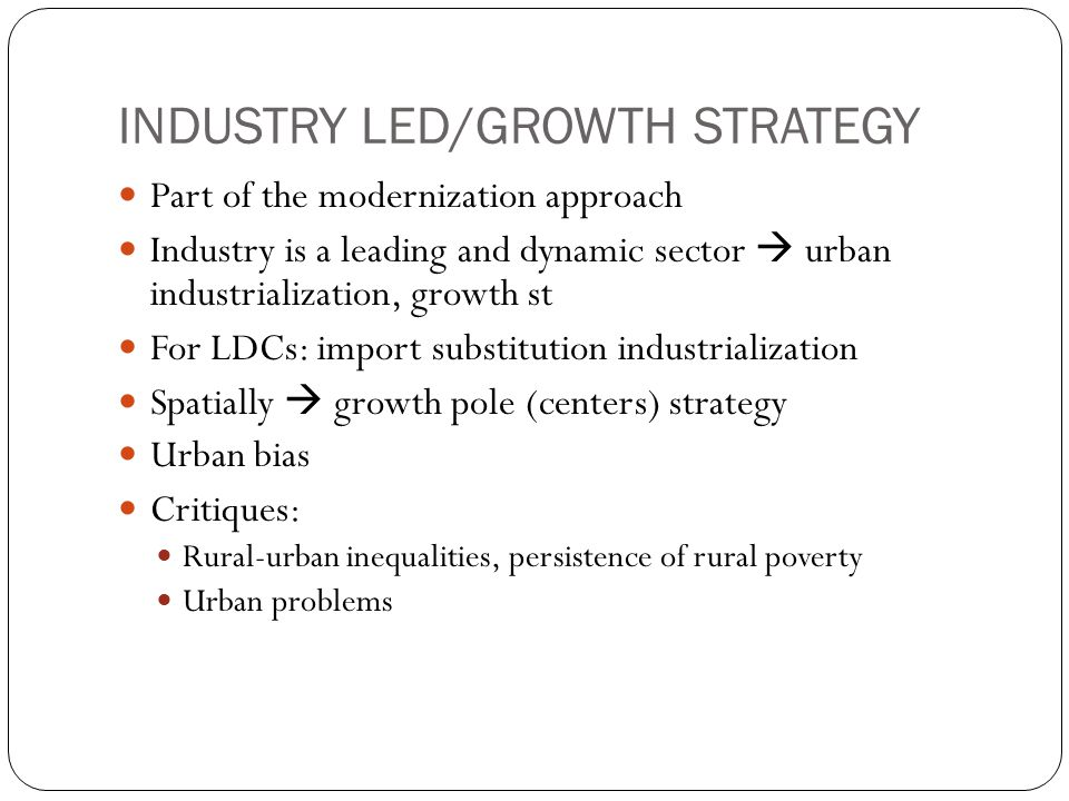 INDUSTRY LED/GROWTH STRATEGY