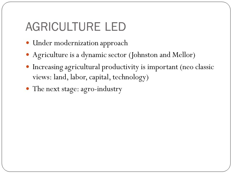 AGRICULTURE LED Under modernization approach
