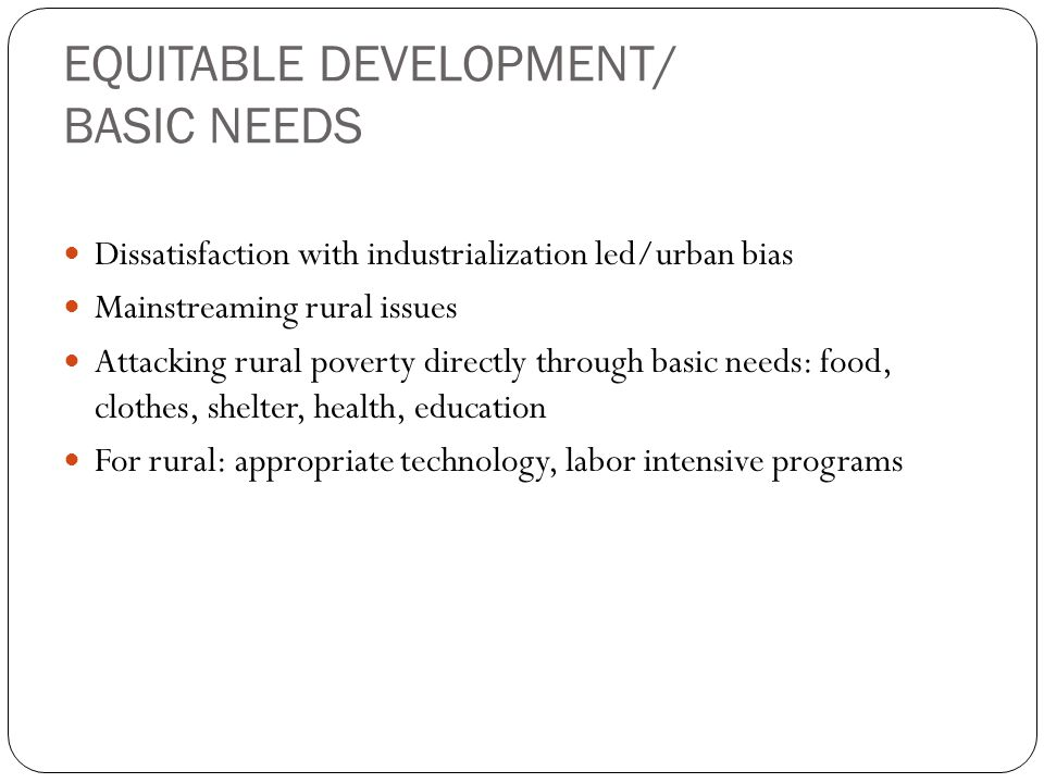 EQUITABLE DEVELOPMENT/ BASIC NEEDS