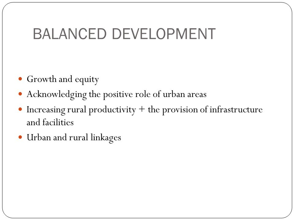 BALANCED DEVELOPMENT Growth and equity