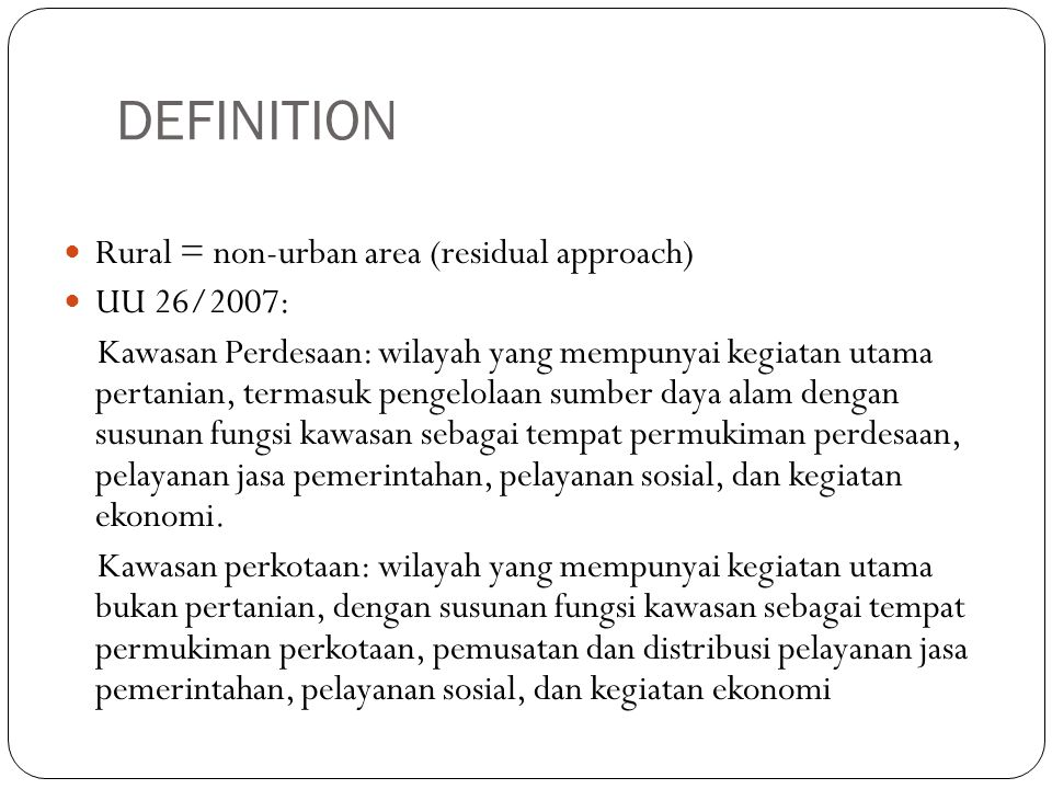 DEFINITION Rural = non-urban area (residual approach) UU 26/2007: