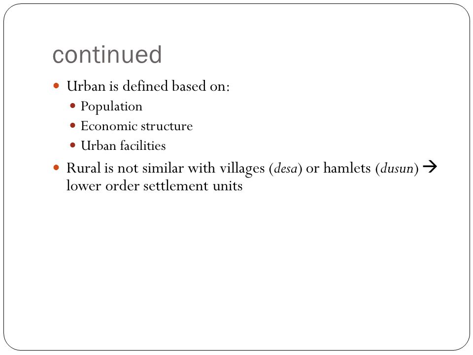 continued Urban is defined based on: