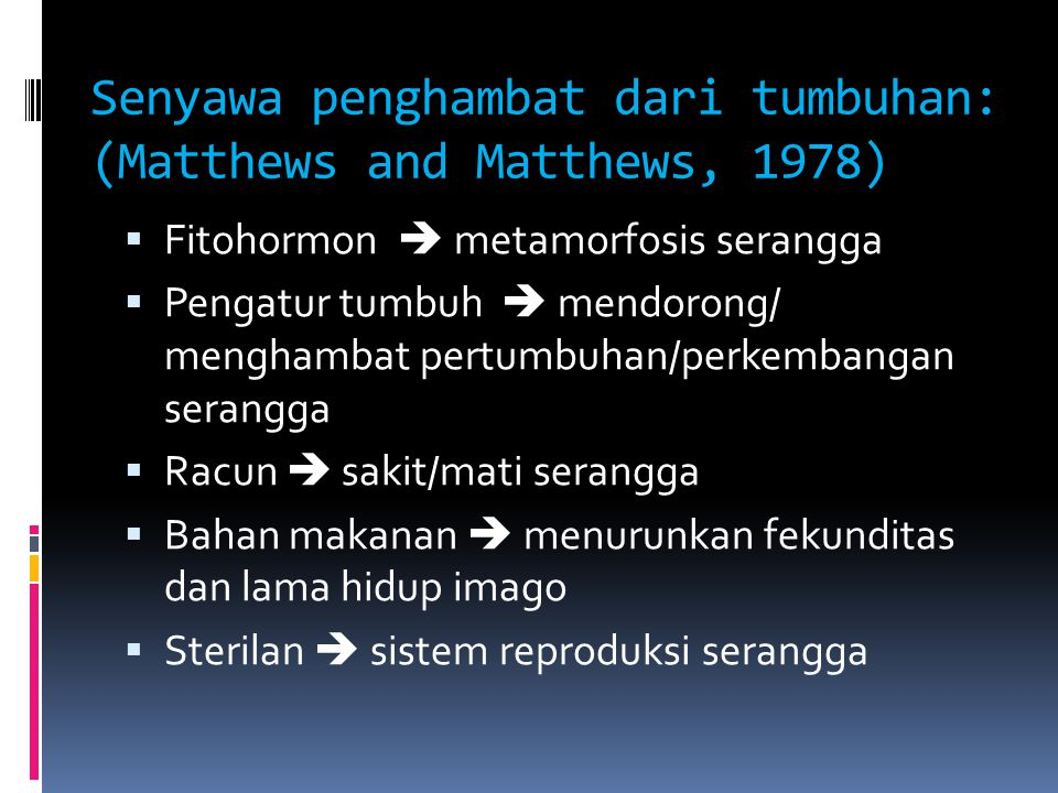 Senyawa penghambat dari tumbuhan: (Matthews and Matthews, 1978)