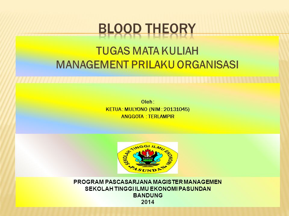 Blood theory TUGAS MATA KULIAH MANAGEMENT PRILAKU ORGANISASI
