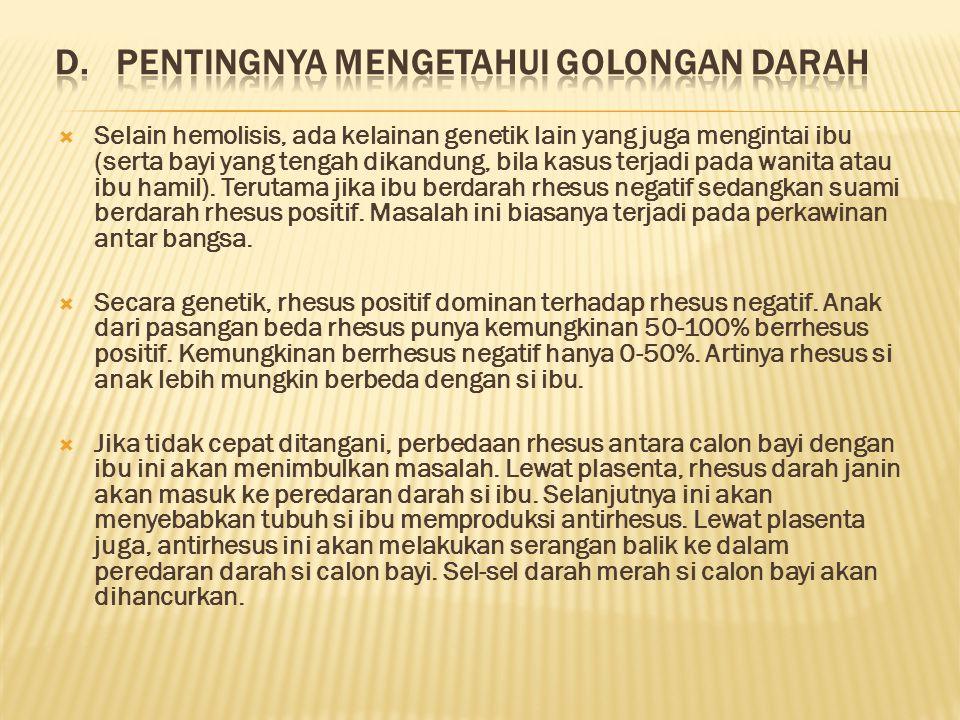 D. PENTINGNYA MENGETAHUI GOLONGAN DARAH