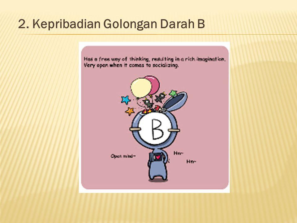 2. Kepribadian Golongan Darah B