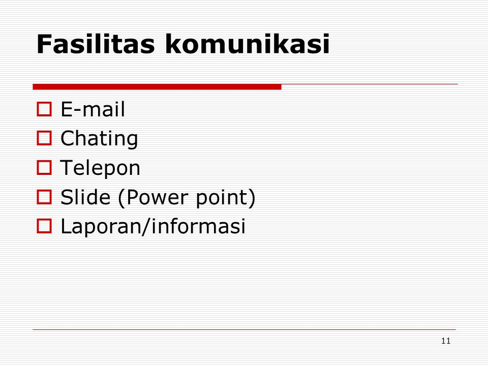 Fasilitas komunikasi E-mail Chating Telepon Slide (Power point)