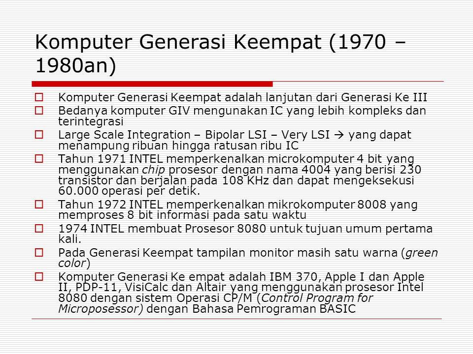 Komputer Generasi Keempat (1970 – 1980an)