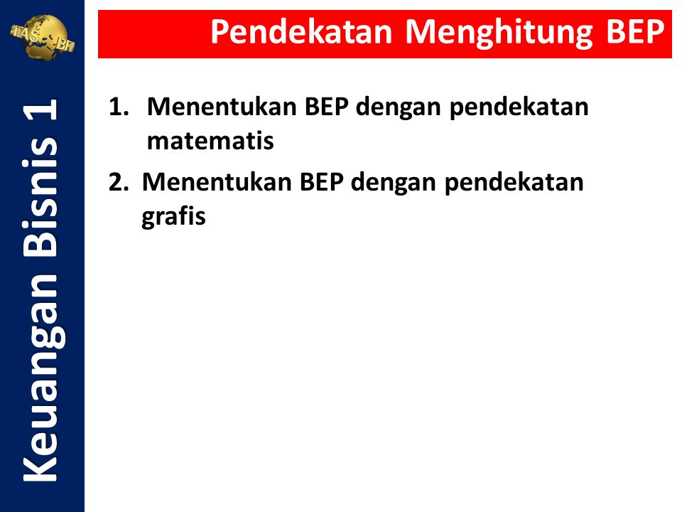 Keuangan Bisnis 1 Pendekatan Menghitung BEP