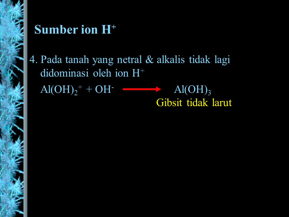 Sumber ion H+ 4.