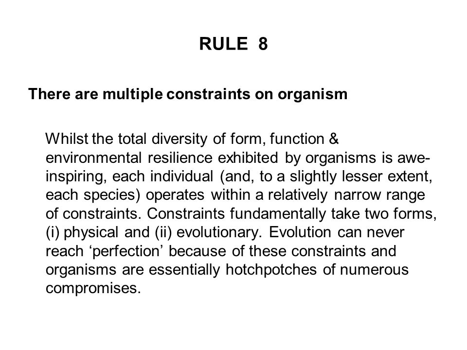 RULE 8 There are multiple constraints on organism